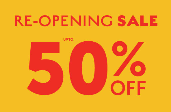 RE-OPENING-SALE_UPTO-50%-OFF